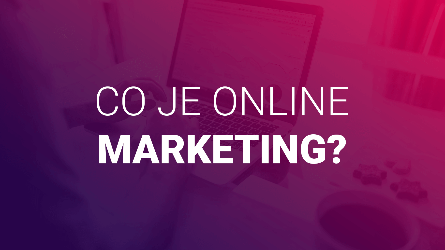 Co Je Online Marketing?