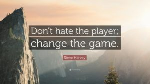 dont hate, change game