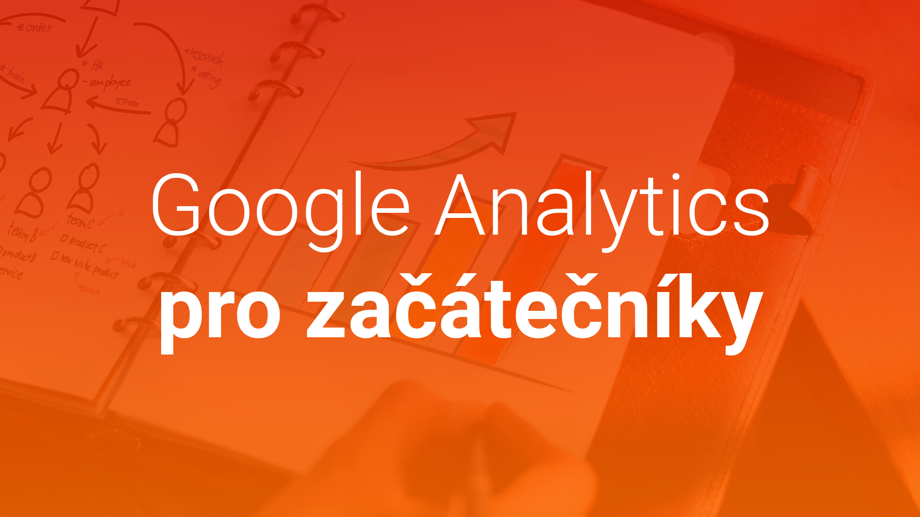 Průvodce Google Analytics Pro Začátečníky