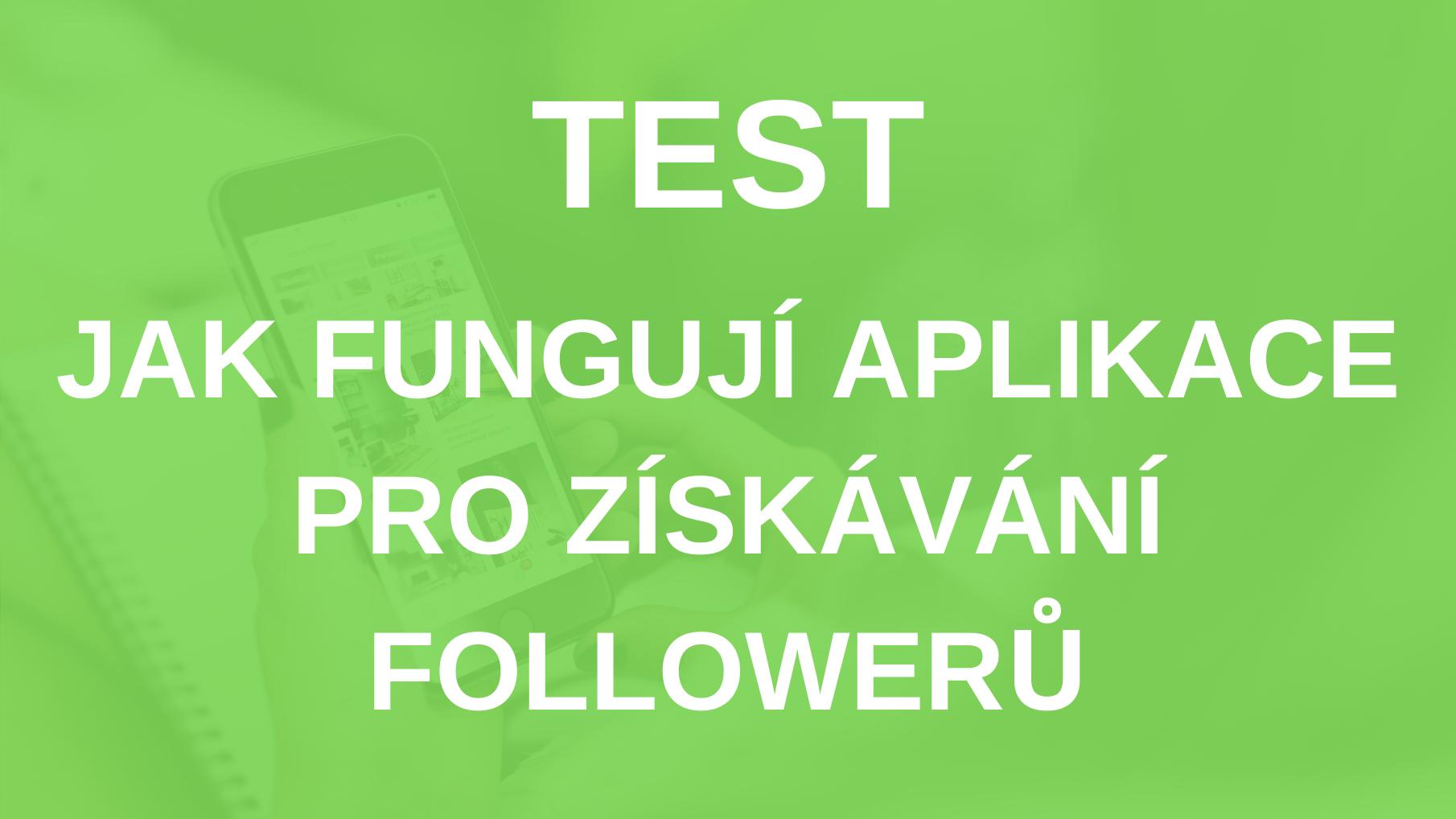 TEST: Aplikace Pro Získávání Followerů Na Instagramu