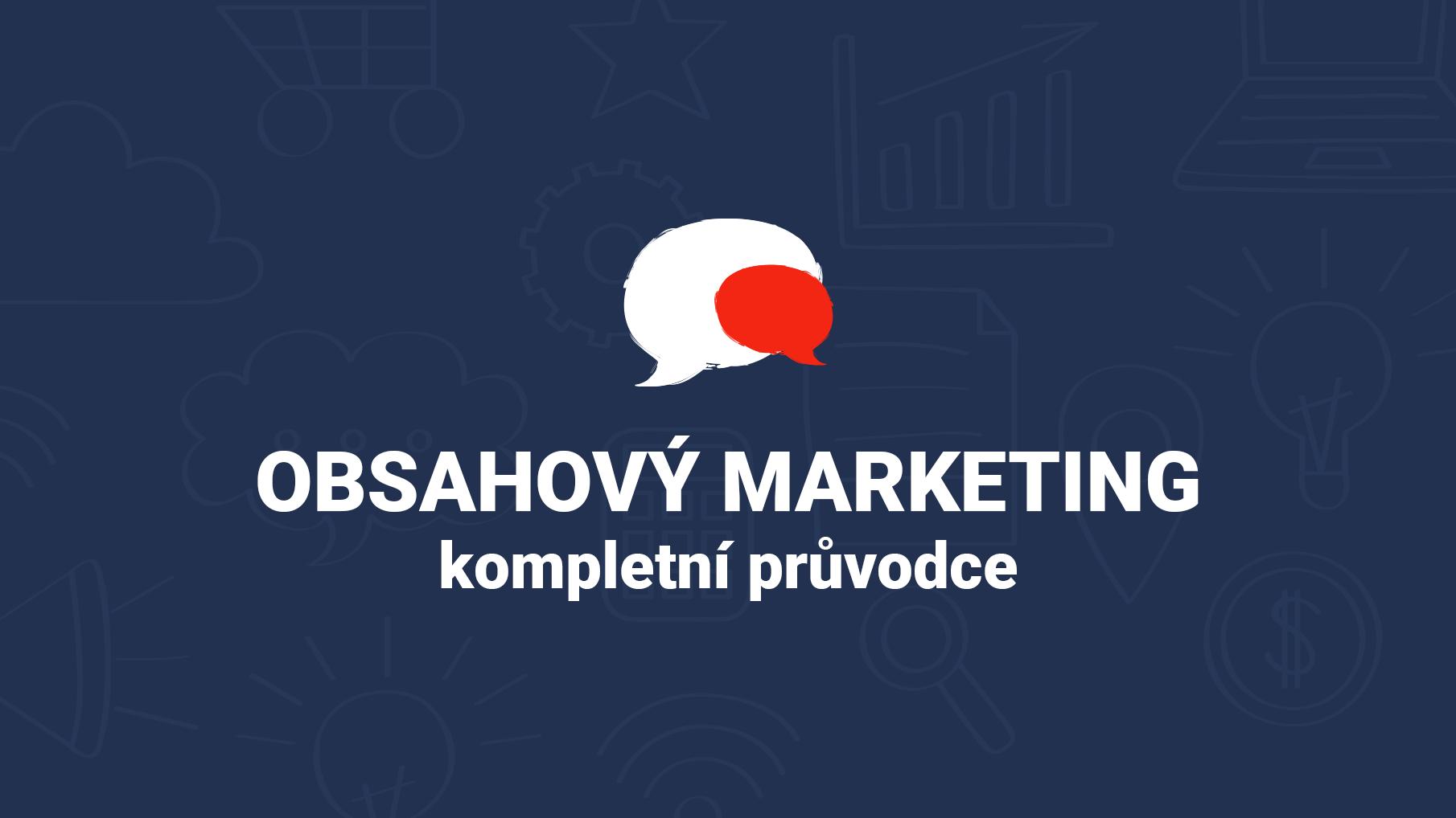 Kompletní Průvodce Obsahovým Marketingem